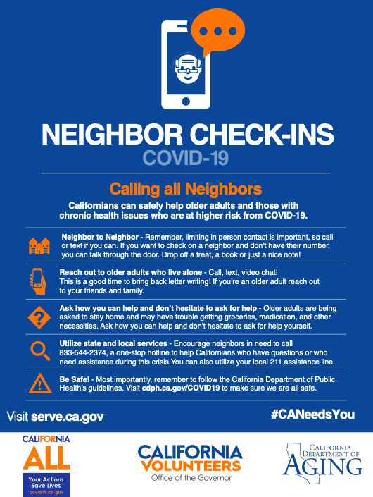 Neighbor Check-ins COVID-19. Californians can safely help older adults and those with chronic health issues who are at higher risk from COVID-19.